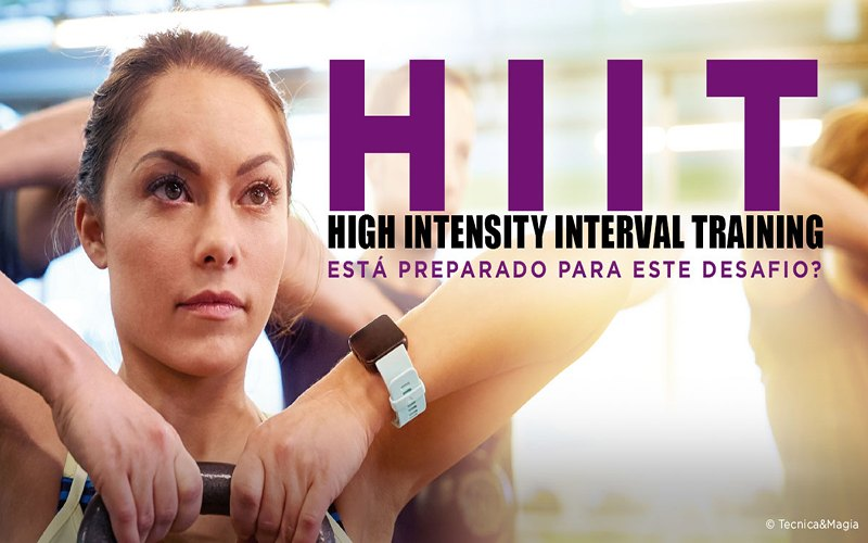 HIGH INTENSITY INTERVAL TRAINING - Está preparado para enfrentar este desafio?