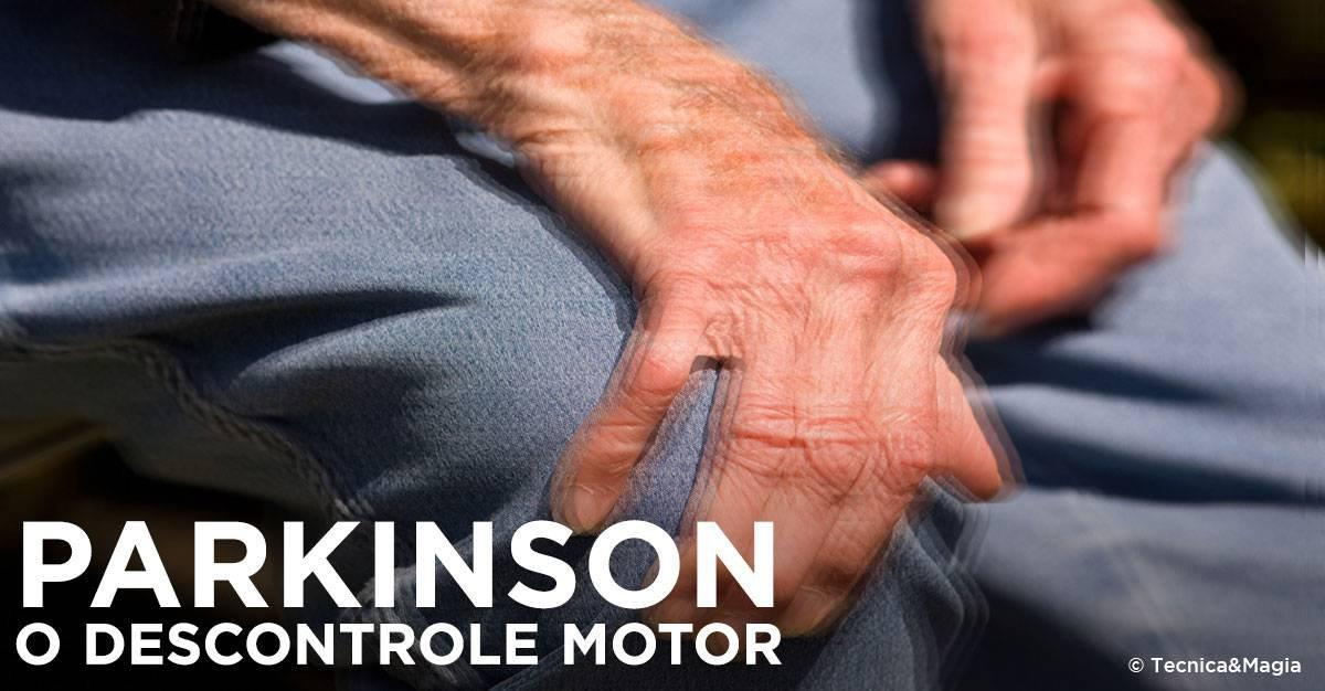 PARKINSON, O DESCONTROLE MOTOR