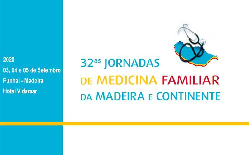 32AS JORNADAS DE MEDICINA FAMILIAR DA MADEIRA E CONTINENTE